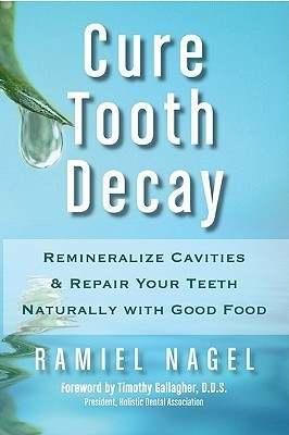 Cure-Tooth-Decay-Remineralize-Cavities-and-Repair-Your-Teeth-Naturally-with-Good-Food-Second-Edition-