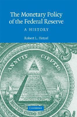 The Monetary Policy of the Federal Reserve-A History
