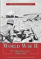 The Second World War (4): The Mediterranean 1940–1945 by