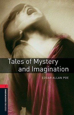 Tales of Mystery and Imagination (Oxford Bookworms Stage 3)