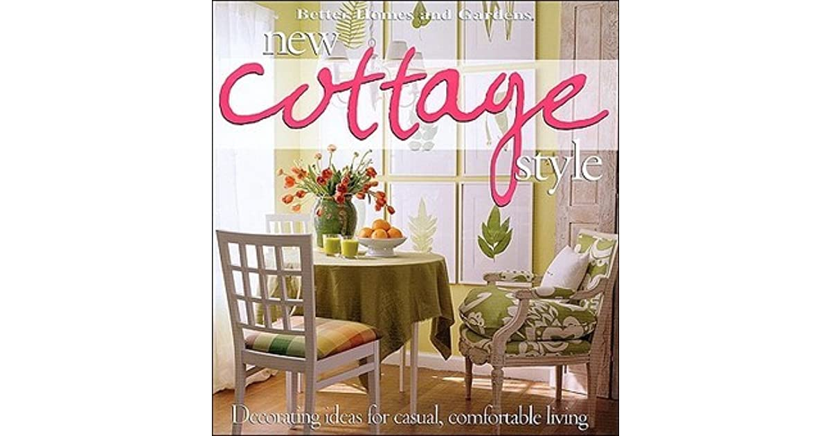 New Cottage Style: Decorating Ideas for Casual, Comfortable ...
