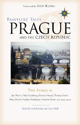 Travelers' Tales Prague and the Czech Republic: True Stories
