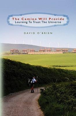 The Camino Will Provide by David  O'Brien