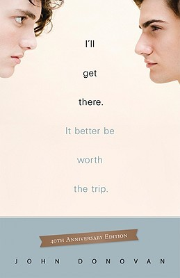I'll Get There. It Better Be Worth the Trip. by John Donovan