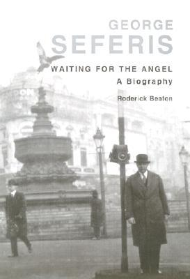George Seferis: Waiting for the Angel: A Biography
