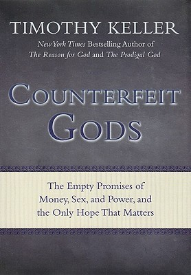 Counterfeit Gods by Timothy J. Keller