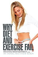 Why Diet and Exercise Fail