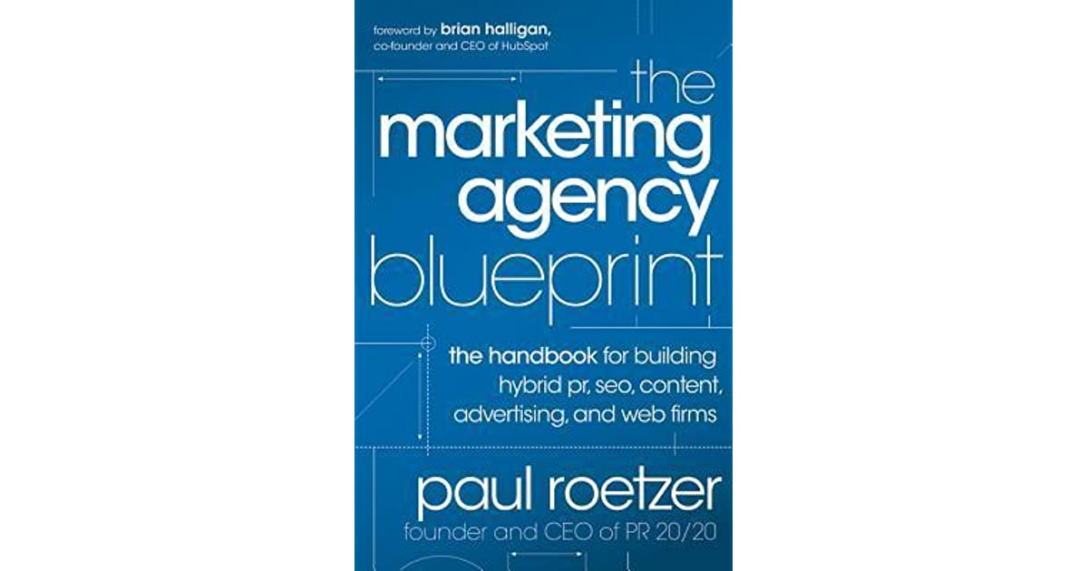 The marketing agency blueprint the handbook for building hybrid pr the marketing agency blueprint the handbook for building hybrid pr seo content advertising and web firms by paul roetzer malvernweather Choice Image