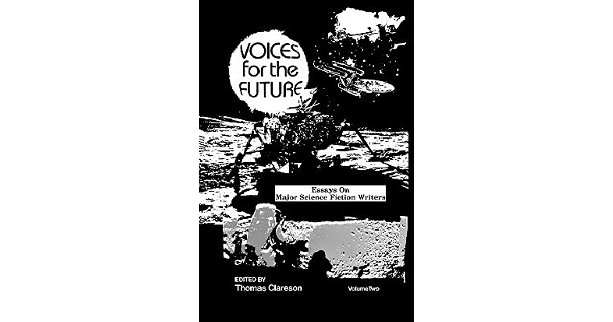voices for the future essays on major science fiction writers by  voices for the future essays on major science fiction writers by thomas d  clareson