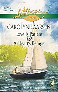 Love Is Patient and a Heart's Refuge: An Anthology