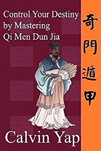 Control Your Destiny by Mastering Qi Men Dun Jia