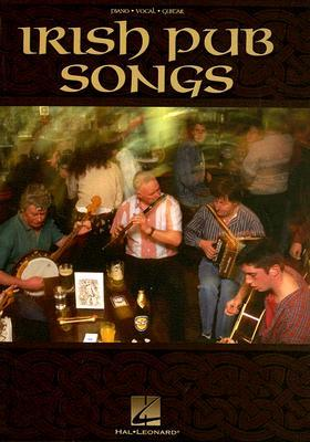 Irish Pub Songs: Piano, Vocal, Guitar
