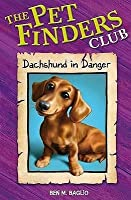 Daschund In Danger (Pet Finders Club)