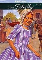 Meet Felicity: An American Girl (American Girls: Felicity, #1)