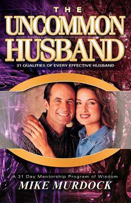 The Uncommon Husband - Mike Murdock