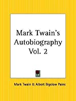 Mark Twain's Autobiography, Part 2