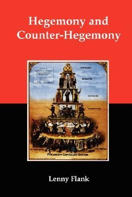 Hegemony and Counter-Hegemony: Marxism, Capitalism, and Their Relation to Sexism, Racism, Nationalism, and Authoritarianism