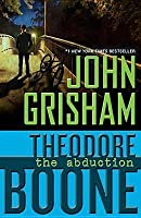 Theodore Boone: The Abduction by John Grisham (April 24 2012)