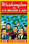 Washington on $10 Million A Day: How Lobbyists Plunder the Nation
