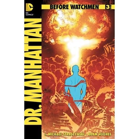 Before Watchmen Dr Manhattan 3 By J Michael Straczynski