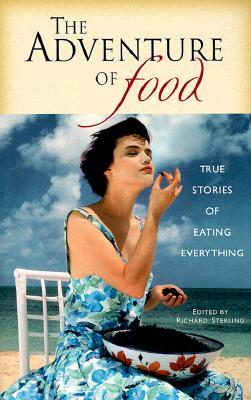 The Adventure of Food by Richard Sterling