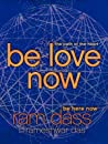 Be Love Now: The ...