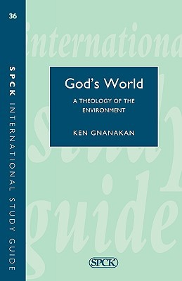 God's World : A Biblical Theology of the Environment (International Study Guides)