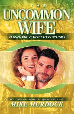 The Uncommon Wife - Mike Murdock