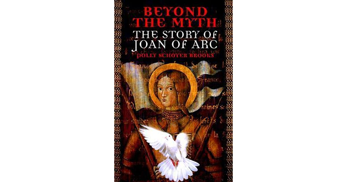 Beyond The Myth The Story Of Joan Of Arc By Polly Schoyer Brooks