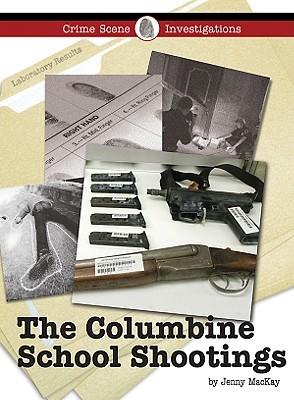 The Columbine School Shootings  (Crime Scene Investigations)