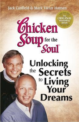 Chicken Soup for the Soul: Living Your Dreams