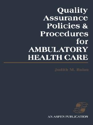 Quality Assurance Policies & Procedures for Ambulatory Health Care