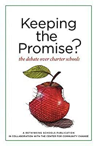 Keeping the Promise?: The Debate Over Charter Schools