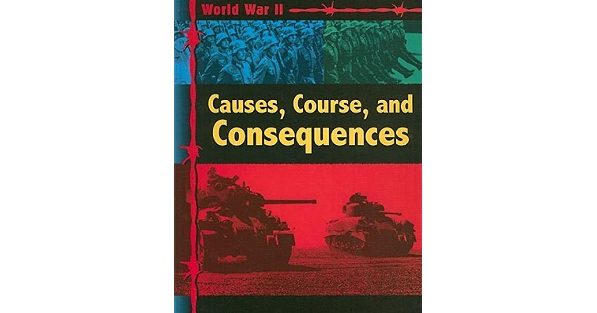 causes course and consequences of world war 2