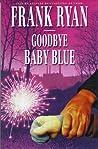 Goodbye Baby Blue