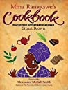Mma Ramotswe's Cookbook: Nourishment for the Traditionally Built