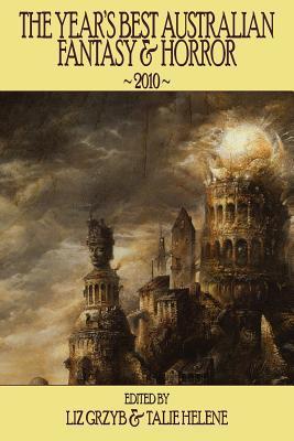 The Year's Best Australian Fantasy & Horror 2010