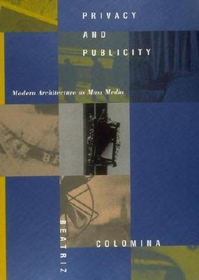 Privacy and Publicity: Modern Architecture as Mass Media