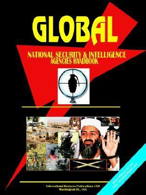 Global National Security and Intelligence Agencies Handbook
