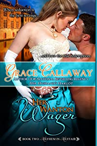 Her Wanton Wager (Mayhem in Mayfair, #2)