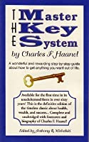 The Master Key System: A Wonderful and Rewarding Step-By-Step Guide about How to Get Anything You Want Out of Life