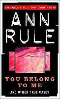 You Belong To Me (True Crime Files S.)
