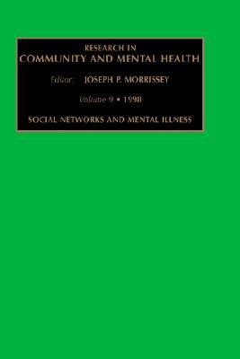 Research in Community and Mental Health, Volume 9: Social Networks and Mental Illness