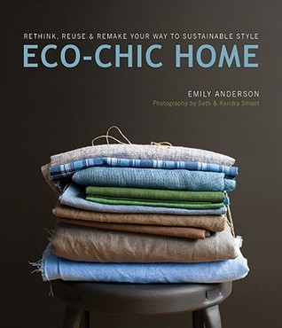 Eco-Chic Home: Rethink, Reuse & Remake Your Way to Sustainable Style