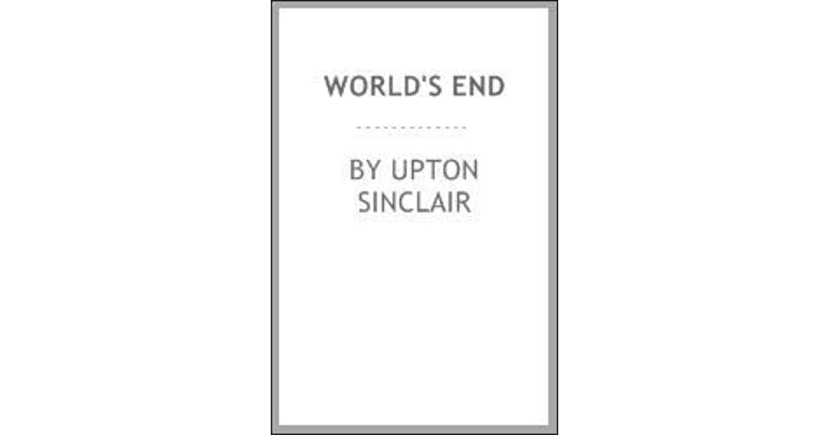Worlds End By Upton Sinclair