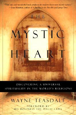The Mystic Heart: Discovering a Universal Spirituality in the World's Religions