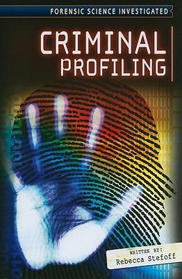 Criminal Profiling by Rebecca Stefoff