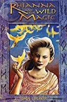 Rhianna And The Wild Magic (Rhianna Chronicles (Audio))