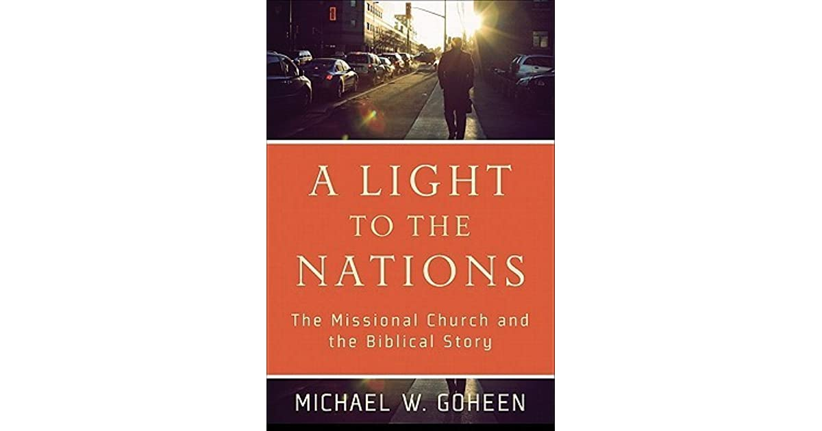 A Light To The Nations The Missional Church And The