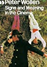 Signs and Meaning in the Cinema, New and Enlarged Edition by Peter Wollen